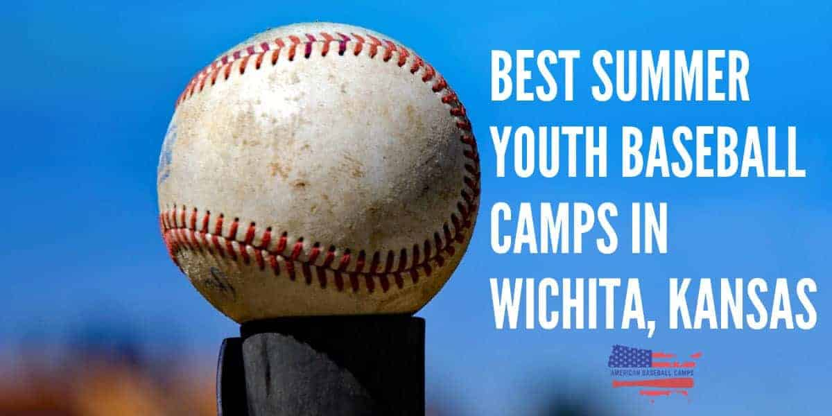 Best Summer Youth Baseball Camps In Wichita Kansas
