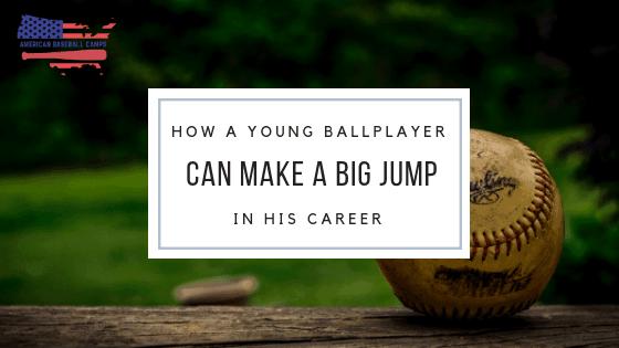How A Young Ballplayer Can Make A Big Jump In His Career