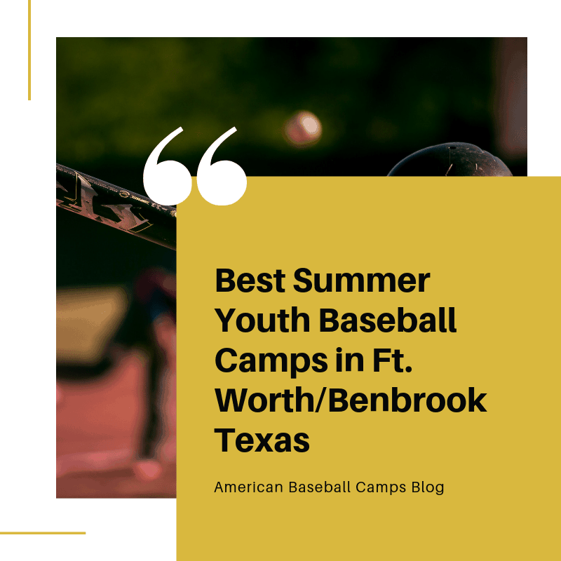 Best Summer Youth Baseball Camps in Ft. Worth/Benbrook Texas