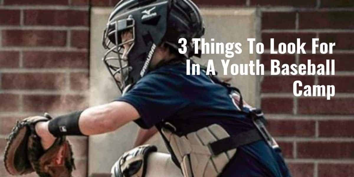 3 Things To Look For In A Youth Baseball Camp-min