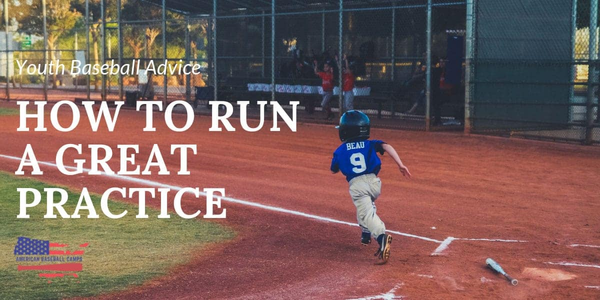 Youth Baseball Advice — How To Run A Great Practice