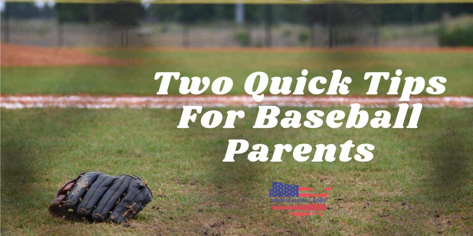 American Baseball Camps — Two Quick Tips For Baseball Parents