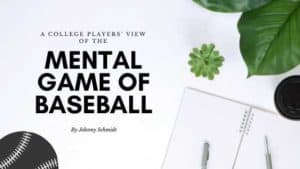 College Players View - Mental Game Of Baseball