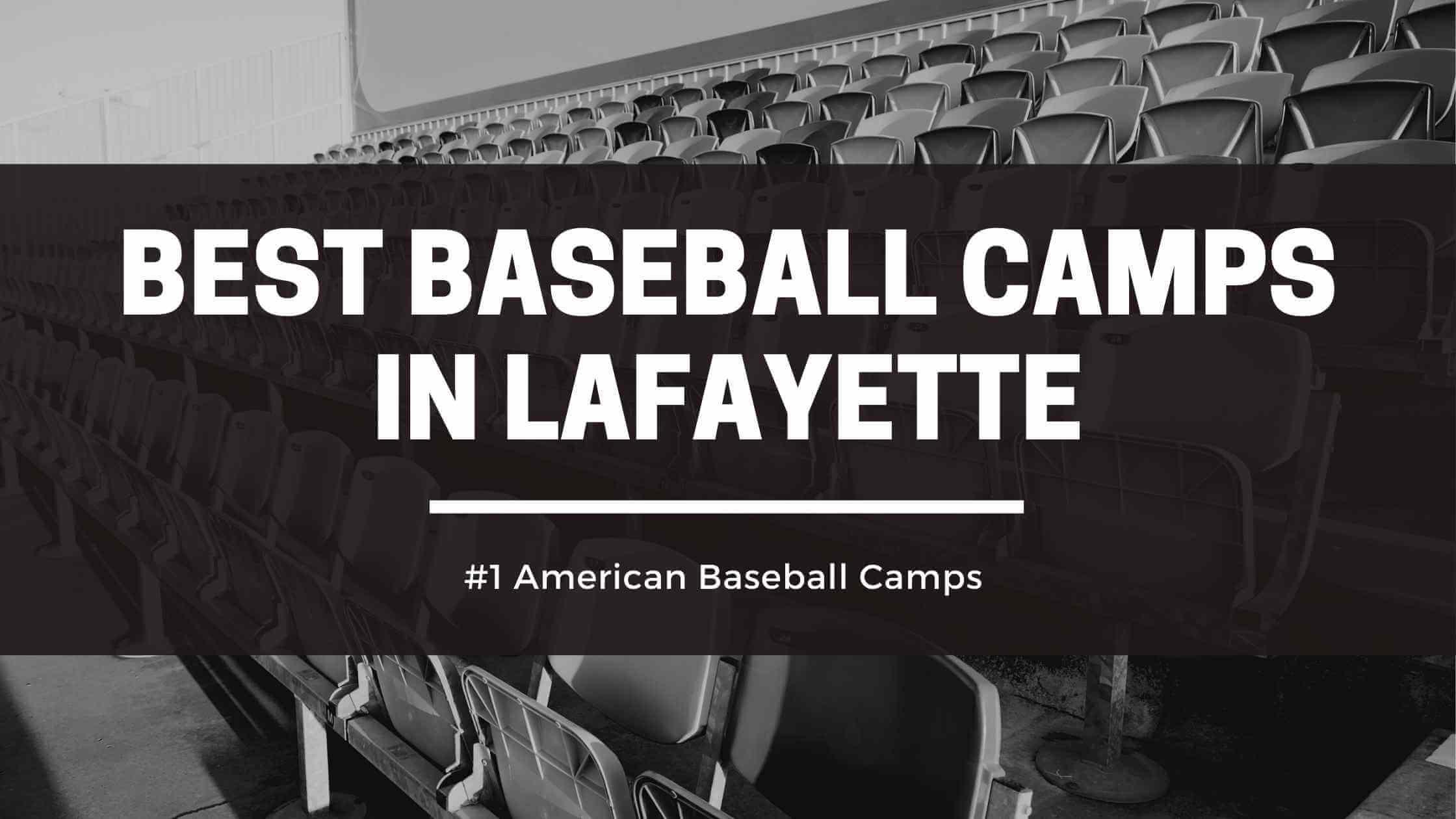 Best Baseball Camps in Lafayette Louisiana